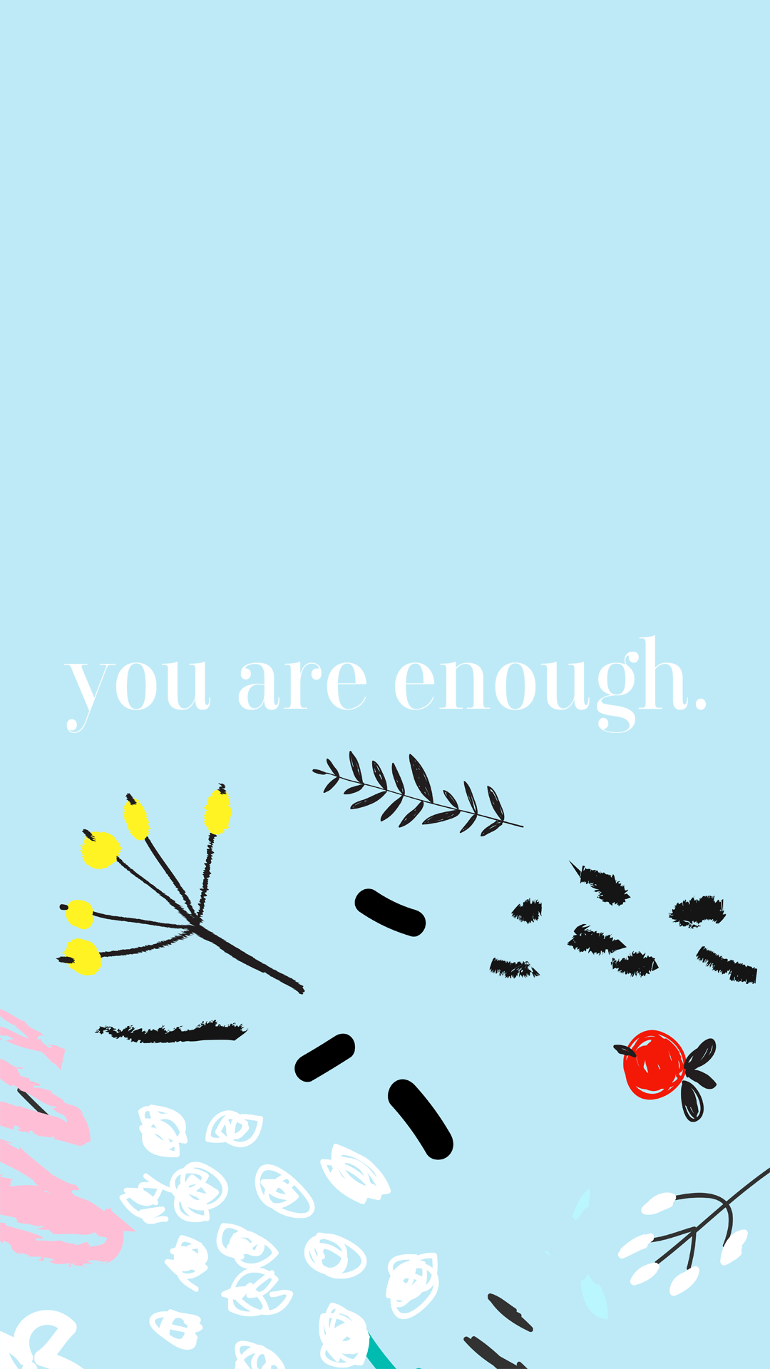 Wallpaper You Are Enough iPhone 21 – Pop Goes The Reader