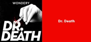 Podcast-Dr  Death